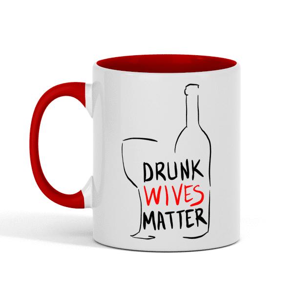 drunk wives matter mug